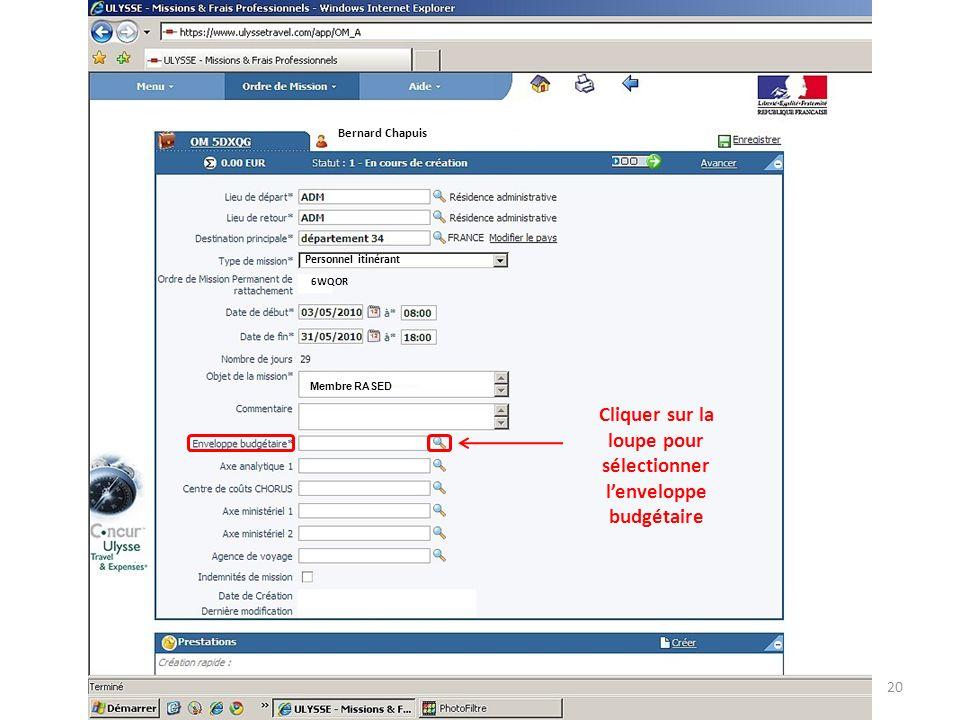 Membre RASED Cliquer sur la loupe pour sélectionner lenveloppe budgétaire Bernard Chapuis Personnel itinérant 6WQOR 20