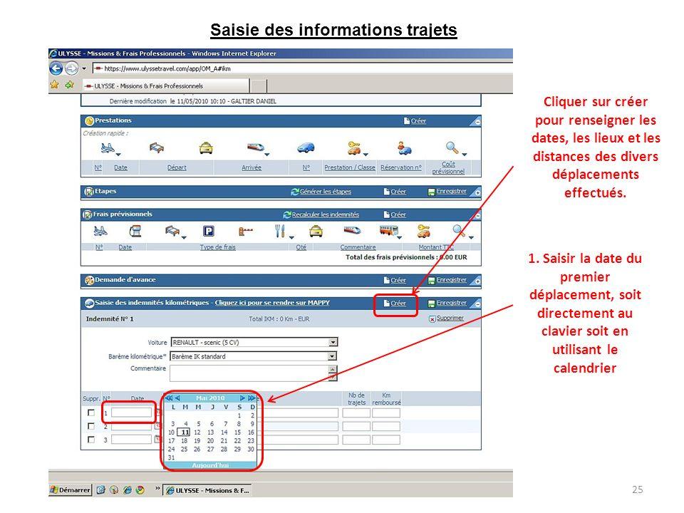 1. Saisir la date du premier déplacement, soit directement au clavier soit en utilisant le calendrier Saisie des informations trajets Cliquer sur crée