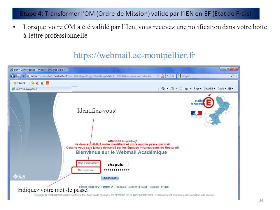 Lorsque votre OM a été validé par lIen, vous recevez une notification dans votre boite à lettre professionnelle https://webmail.ac-montpellier.fr Iden
