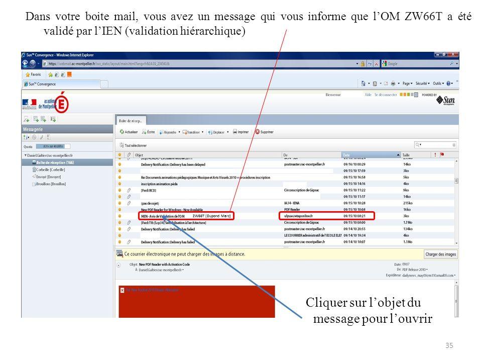 Dans votre boite mail, vous avez un message qui vous informe que lOM ZW66T a été validé par lIEN (validation hiérarchique) ZW66T (Dupond Marc) Cliquer