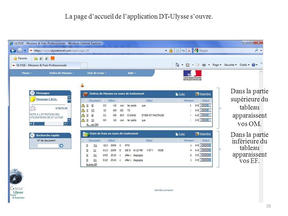 La page daccueil de lapplication DT-Ulysse souvre. Dans la partie supérieure du tableau apparaissent vos OM. Dans la partie inférieure du tableau appa
