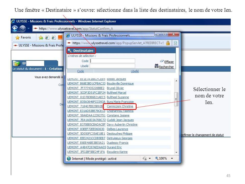 Une fenêtre « Destinataire » souvre: sélectionne dans la liste des destinataires, le nom de votre Ien. Sélectionner le nom de votre Ien. 45