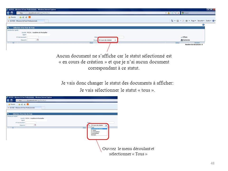 Aucun document ne saffiche car le statut sélectionné est « en cours de création » et que je nai aucun document correspondant à ce statut. Je vais donc