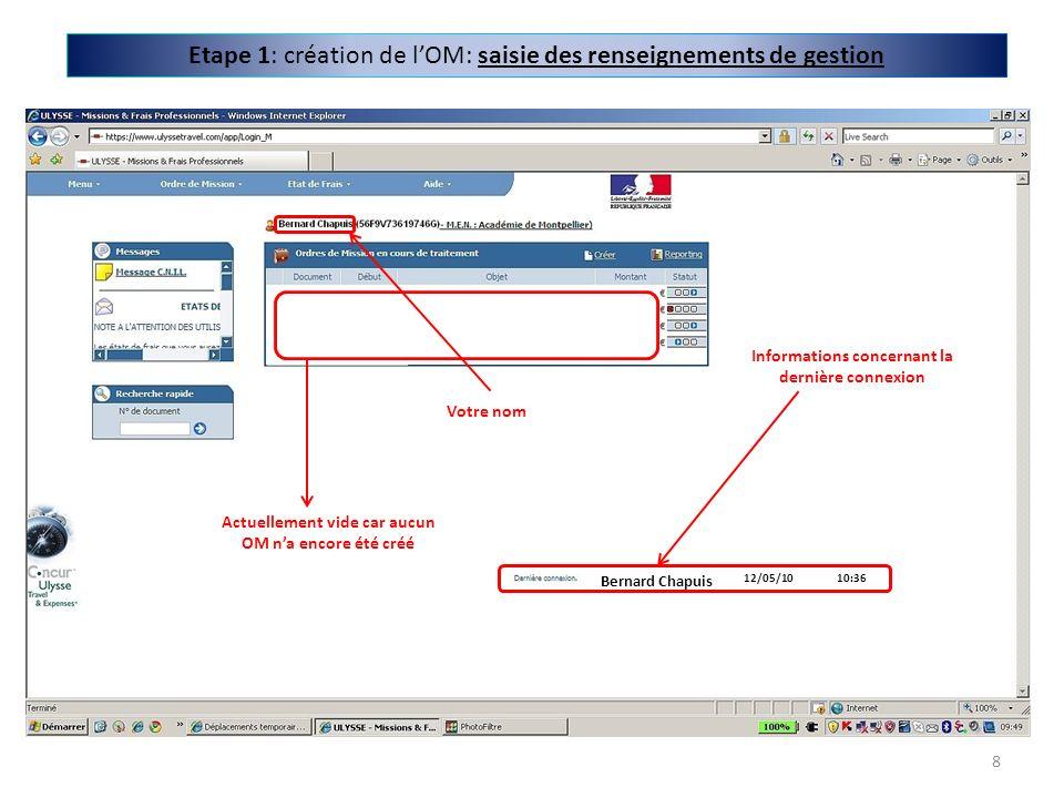 Votre nom Bernard Chapuis 12/05/1010:36 Informations concernant la dernière connexion Actuellement vide car aucun OM na encore été créé Etape 1: créat