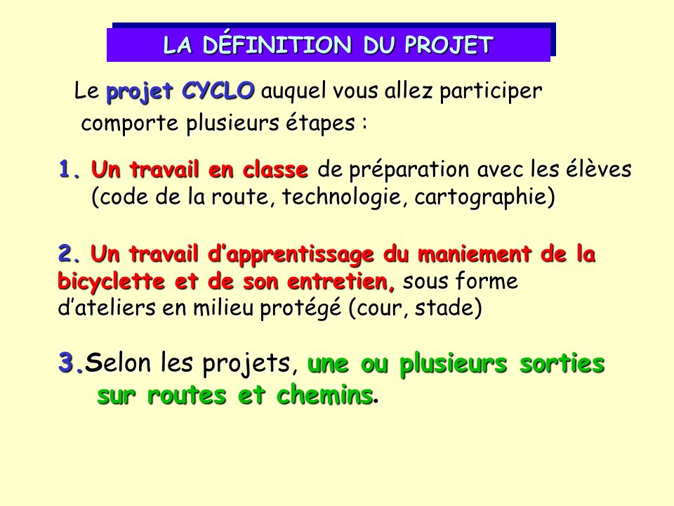 3.Selon les projets, une ou plusieurs sorties sur routes et chemins.