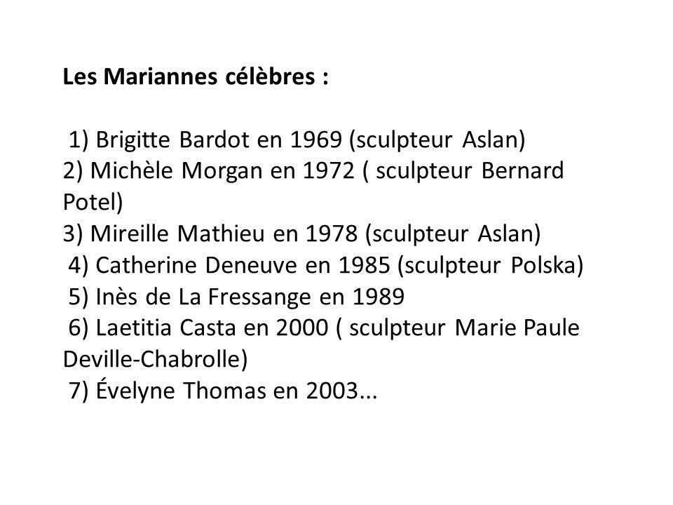 Les Mariannes célèbres : 1) Brigitte Bardot en 1969 (sculpteur Aslan) 2) Michèle Morgan en 1972 ( sculpteur Bernard Potel) 3) Mireille Mathieu en 1978