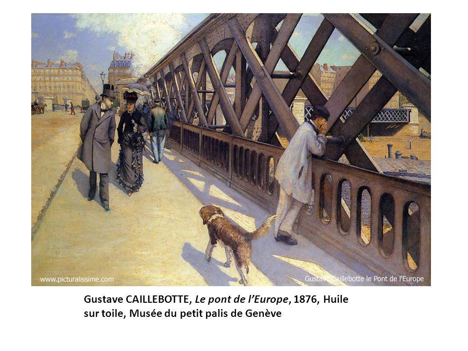 Gustave CAILLEBOTTE, Le pont de lEurope, 1876, Huile sur toile, Musée du petit palis de Genève