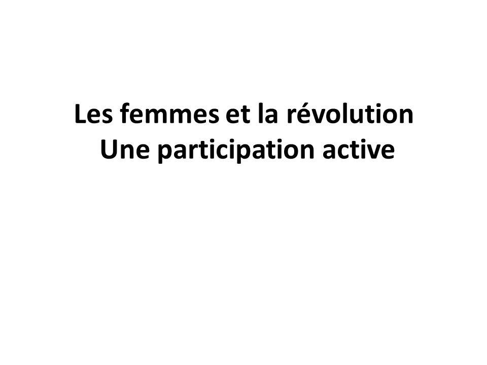 Les femmes et la révolution Une participation active