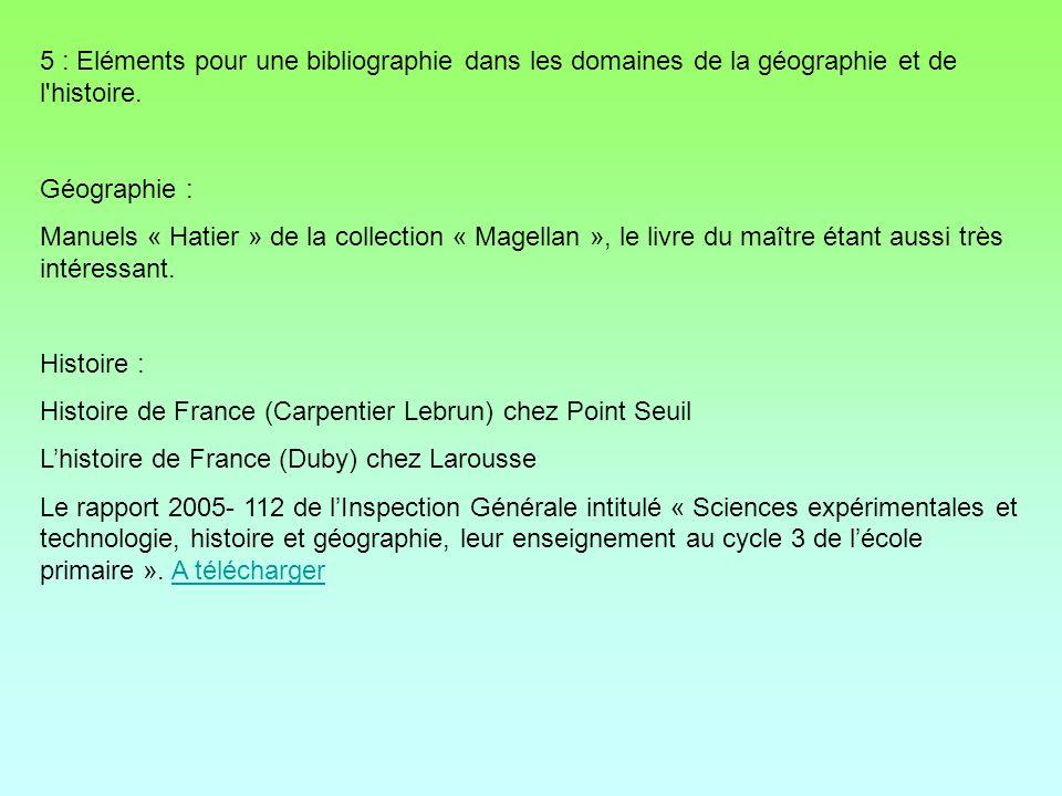 5 : Eléments pour une bibliographie dans les domaines de la géographie et de l'histoire. Géographie : Manuels « Hatier » de la collection « Magellan »