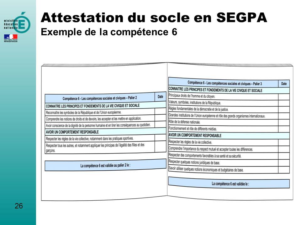 Attestation du socle en SEGPA Exemple de la compétence 6 26