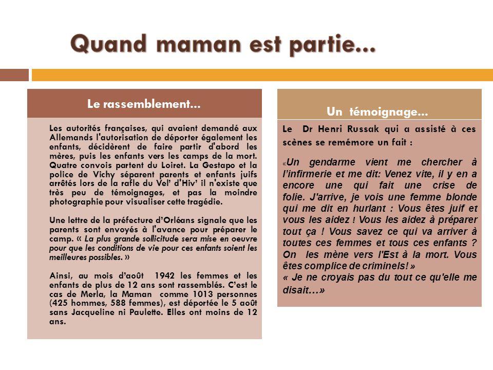 Les autorités françaises, qui avaient demandé aux Allemands l'autorisation de déporter également les enfants, décidèrent de faire partir d'abord les m