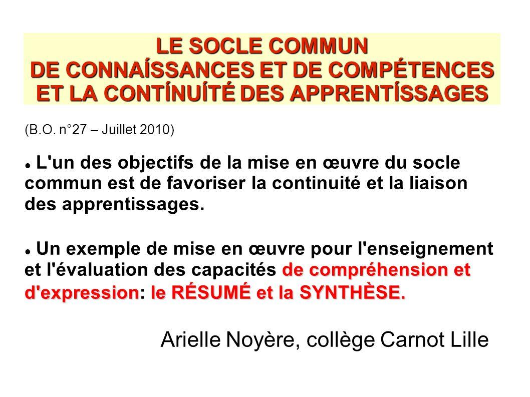 LE SOCLE COMMUN DE CONNAÍSSANCES ET DE COMPÉTENCES ET LA CONTÍNUÍTÉ DES APPRENTÍSSAGES (B.O. n°27 – Juillet 2010) L'un des objectifs de la mise en œuv