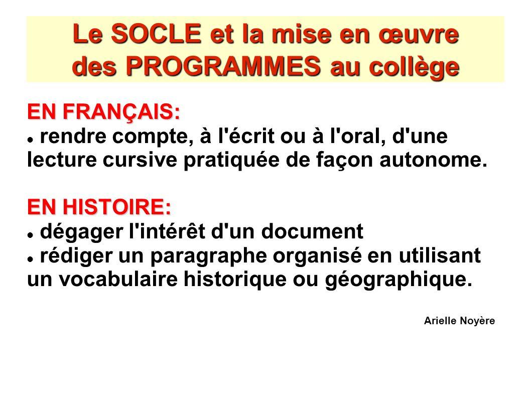 Le SOCLE et la mise en œuvre des PROGRAMMES au collège EN FRANÇAIS: rendre compte, à l'écrit ou à l'oral, d'une lecture cursive pratiquée de façon aut