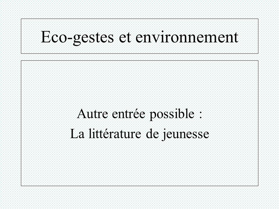 Eco-gestes et environnement Autre entrée possible : La littérature de jeunesse