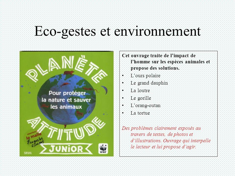 Eco-gestes et environnement Les grands enjeux environnementaux de la planète : Milieu naturel Déséquilibre écologique Energie Eau Pollution Agriculture Espèces vivantes Développement durable Ouvrage proposant des conseils, des gestes simples, des comportements écologiques.