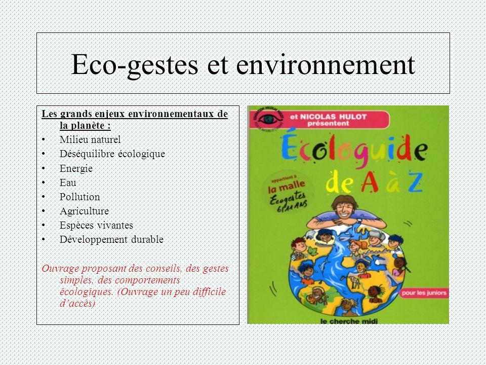 Eco-gestes et environnement Les grands enjeux environnementaux de la planète : Milieu naturel Déséquilibre écologique Energie Eau Pollution Agricultur