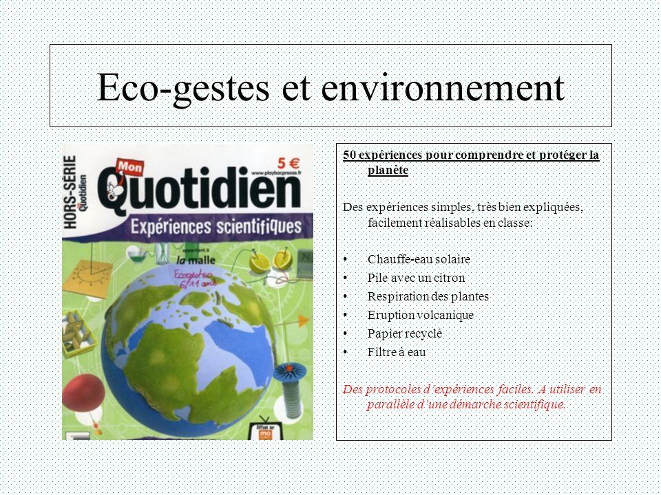 Eco-gestes et environnement La vie Leau Lair Lénergie Les plantes et les animaux Un ouvrage qui sappuie sur de nombreuses expériences et qui informe de létat de la planète.