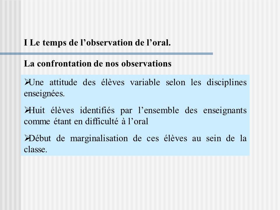 La confrontation de nos observations I Le temps de lobservation de loral.
