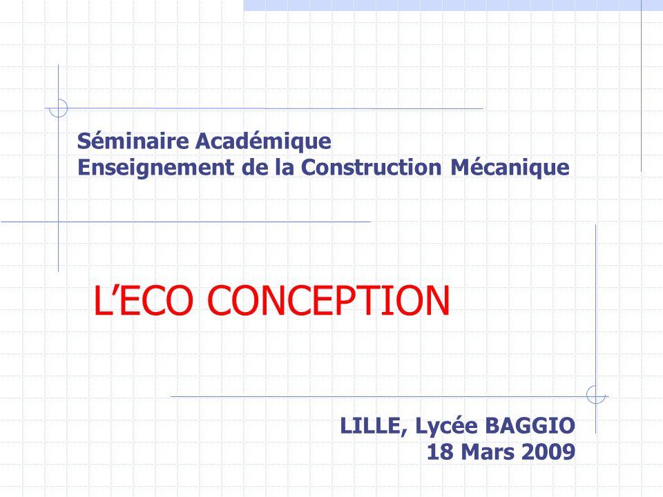 LILLE, Lycée BAGGIO 18 Mars 2009 LECO CONCEPTION Séminaire Académique Enseignement de la Construction Mécanique