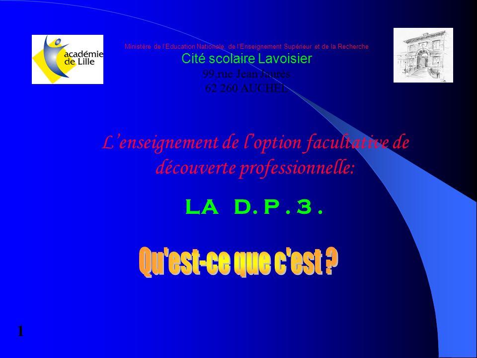 Ministère de lEducation Nationale, de lEnseignement Supérieur et de la Recherche Cité scolaire Lavoisier 99,rue Jean Jaurès 62 260 AUCHEL Lenseignemen
