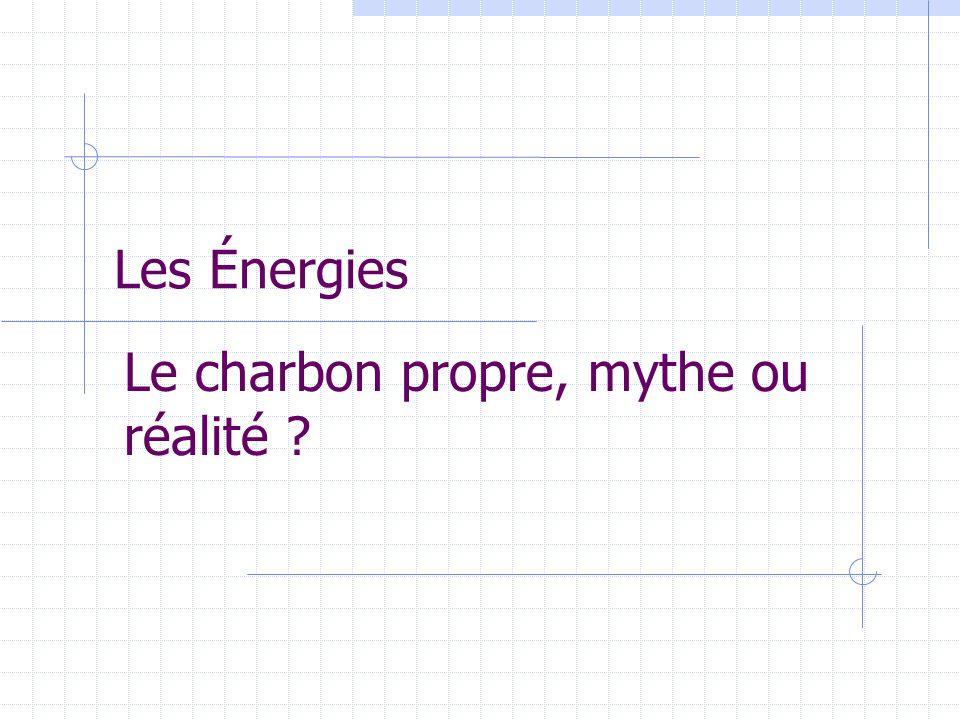Les Énergies Le charbon propre, mythe ou réalité ?