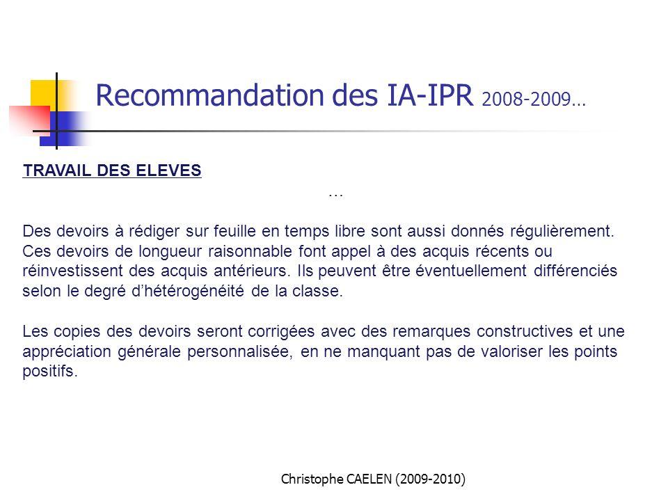 Recommandation des IA-IPR 2008-2009… TRAVAIL DES ELEVES … Des devoirs à rédiger sur feuille en temps libre sont aussi donnés régulièrement.