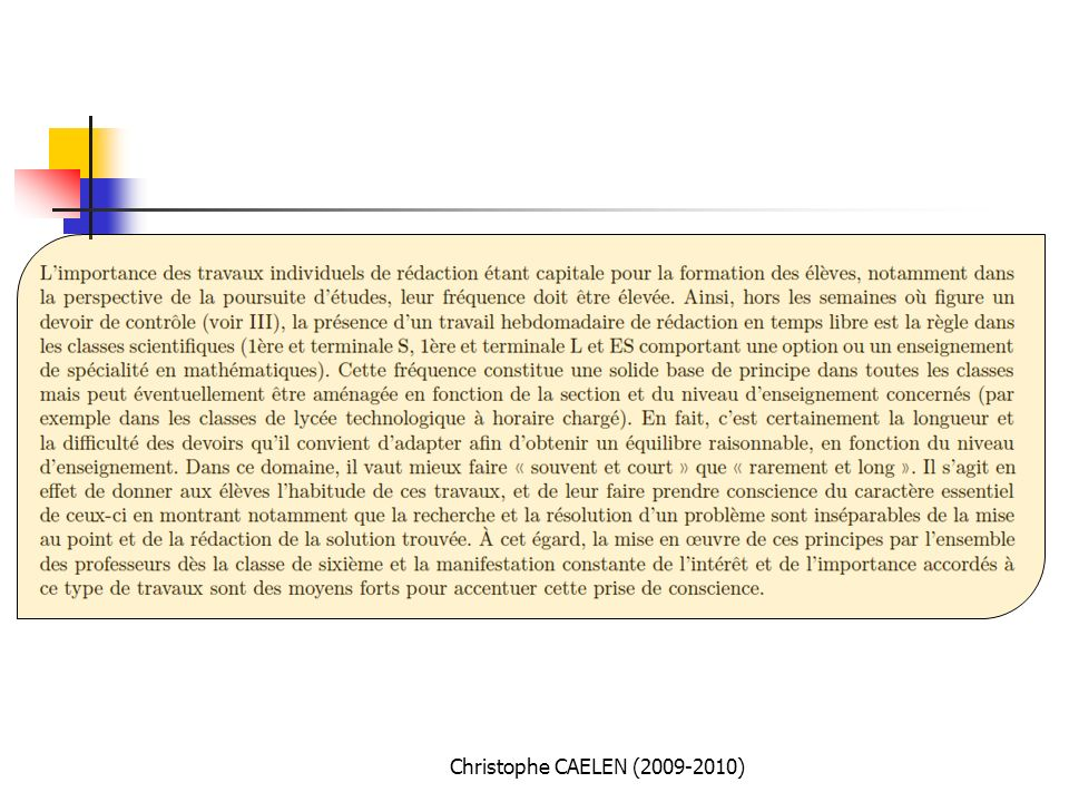 Méthodes en pratique 5 ème … XII-LES TRAVAUX ÉCRITS DES ÉLÈVES Les programmes de mathématiques du collège insistent sur le rôle important des travaux individuels de rédaction.