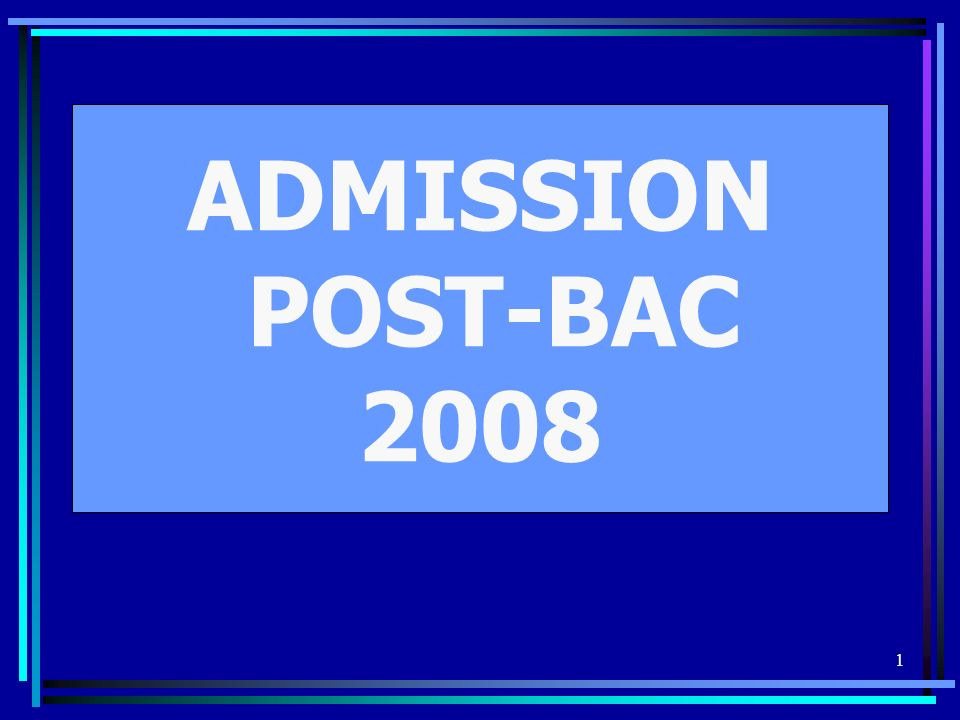 1 ADMISSION POST-BAC 2008