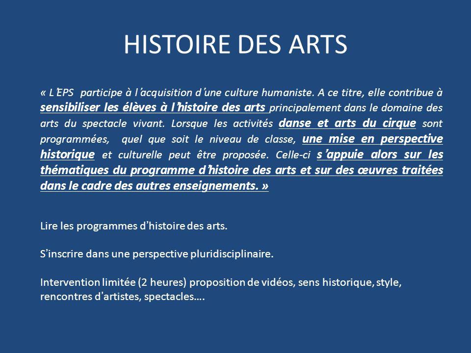 HISTOIRE DES ARTS « LEPS participe à lacquisition dune culture humaniste. A ce titre, elle contribue à sensibiliser les élèves à lhistoire des arts pr