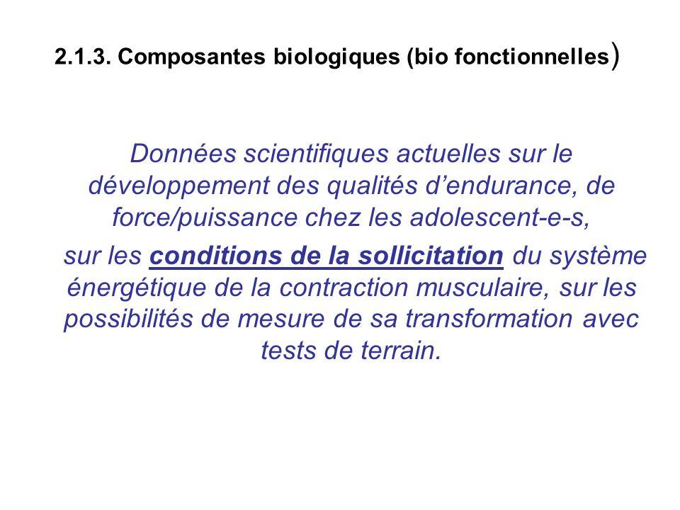 2.1.3. Composantes biologiques (bio fonctionnelles ) Données scientifiques actuelles sur le développement des qualités dendurance, de force/puissance