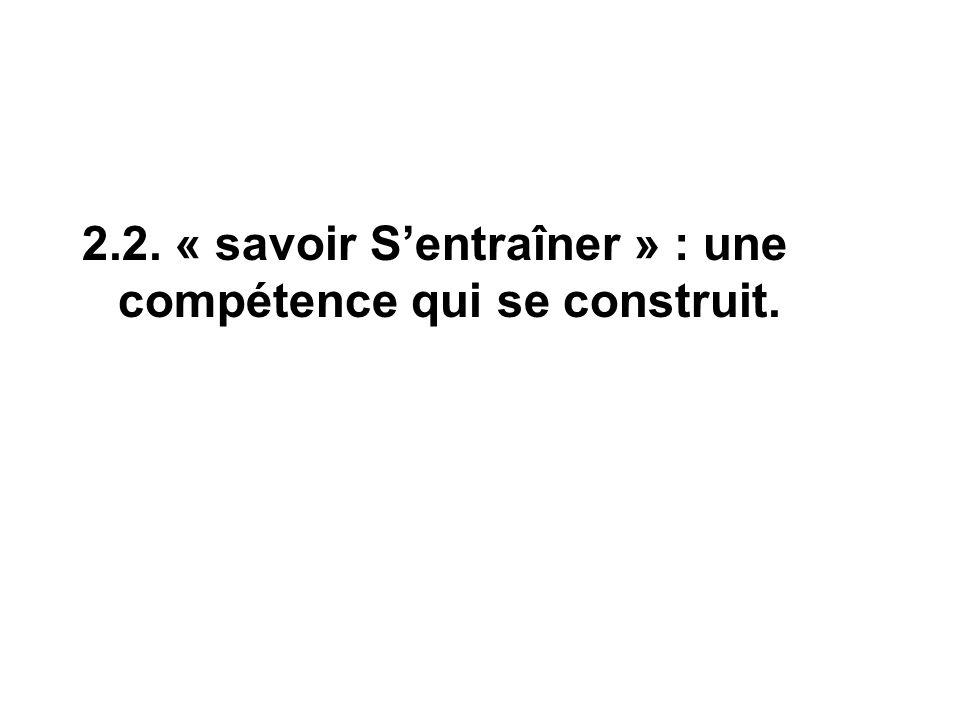 2.2. « savoir Sentraîner » : une compétence qui se construit.