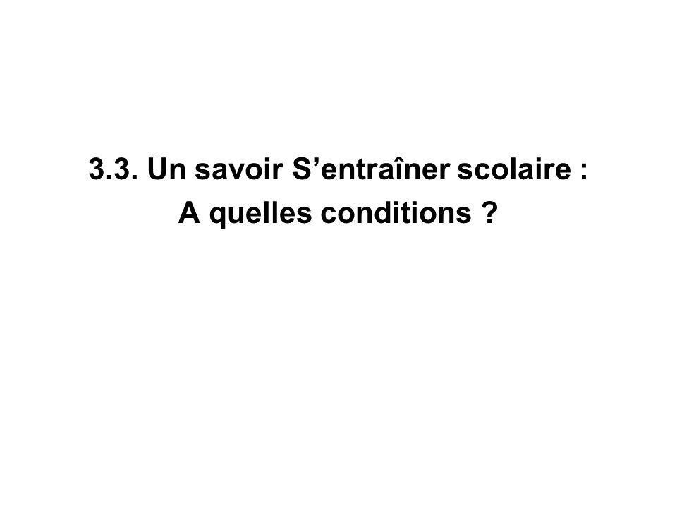 3.3. Un savoir Sentraîner scolaire : A quelles conditions ?
