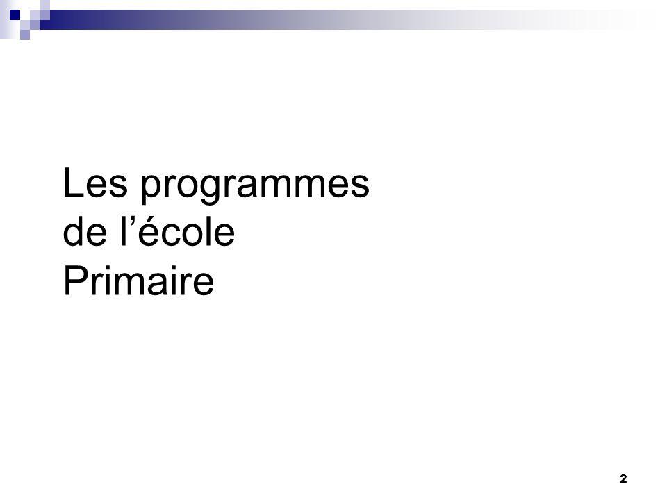 2 Les programmes de lécole Primaire