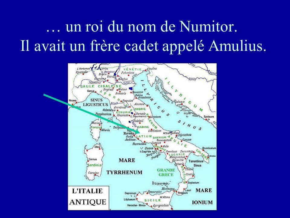 … un roi du nom de Numitor. Il avait un frère cadet appelé Amulius.