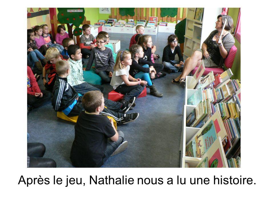 Après le jeu, Nathalie nous a lu une histoire.