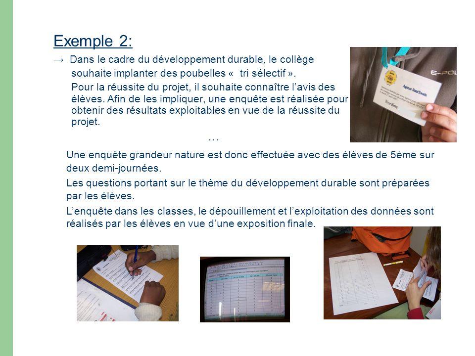 Exemple 2: Dans le cadre du développement durable, le collège souhaite implanter des poubelles « tri sélectif ». Pour la réussite du projet, il souhai