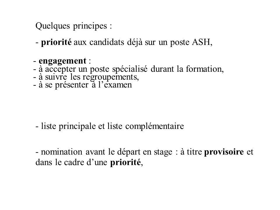 Quelques principes : - priorité aux candidats déjà sur un poste ASH, - engagement : - à accepter un poste spécialisé durant la formation, - à suivre l