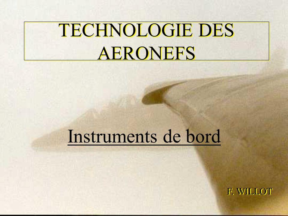 TECHNOLOGIE DES AERONEFS Instruments de bord F. WILLOT