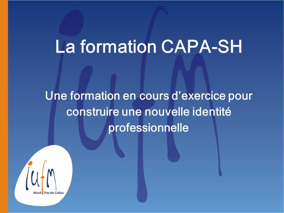 La formation CAPA-SH Une formation en cours dexercice pour construire une nouvelle identité professionnelle