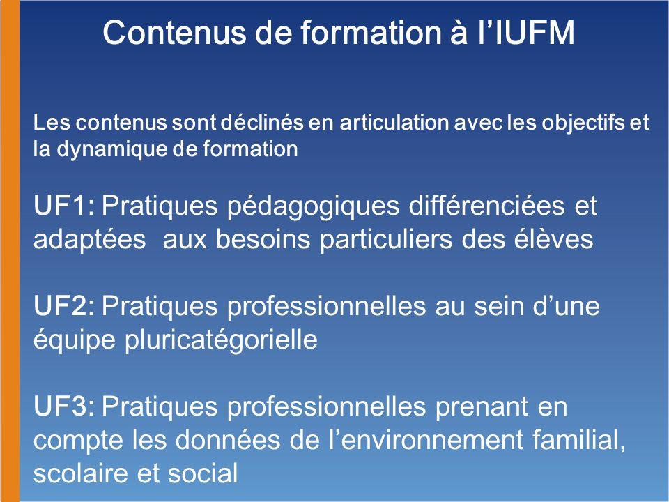 Les contenus sont déclinés en articulation avec les objectifs et la dynamique de formation UF1: Pratiques pédagogiques différenciées et adaptées aux b