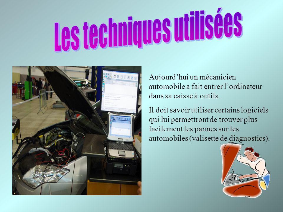 Aujourdhui un mécanicien automobile a fait entrer lordinateur dans sa caisse à outils. Il doit savoir utiliser certains logiciels qui lui permettront