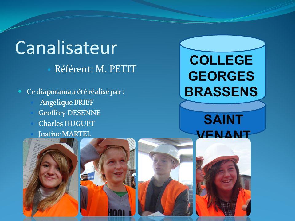 SAINT VENANT Canalisateur Référent: M. PETIT Ce diaporama a été réalisé par : Angélique BRIEF Geoffrey DESENNE Charles HUGUET Justine MARTEL COLLEGE G