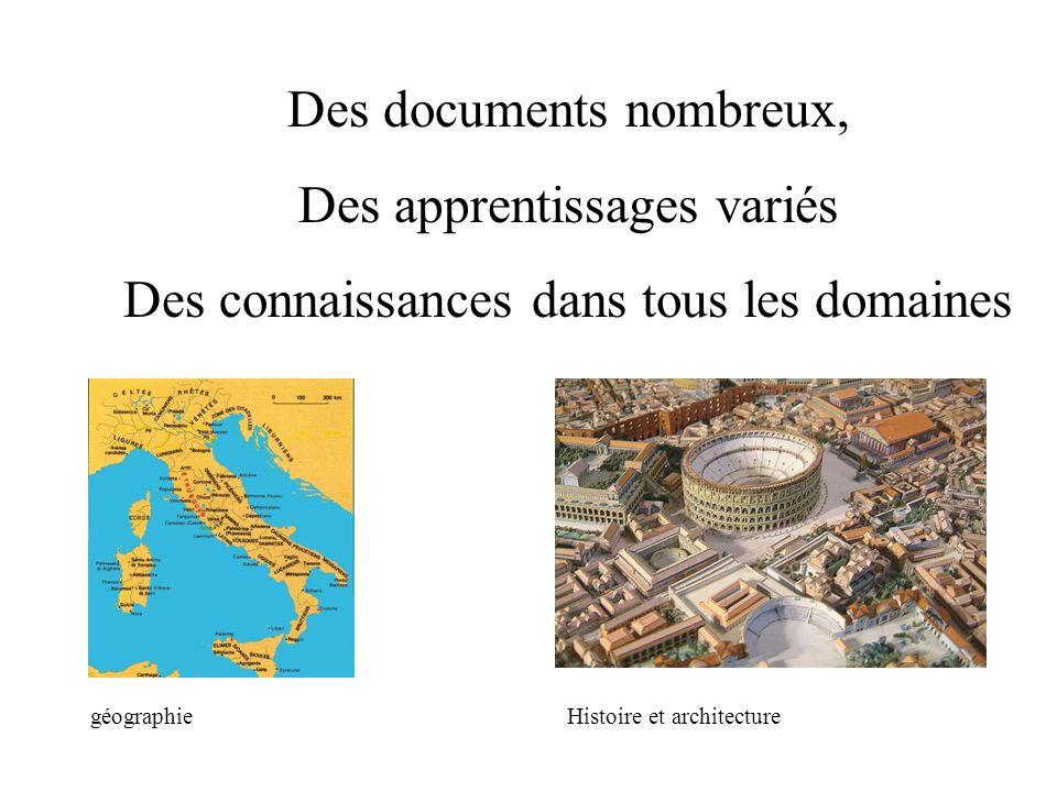 Des documents nombreux, Des apprentissages variés Des connaissances dans tous les domaines géographieHistoire et architecture