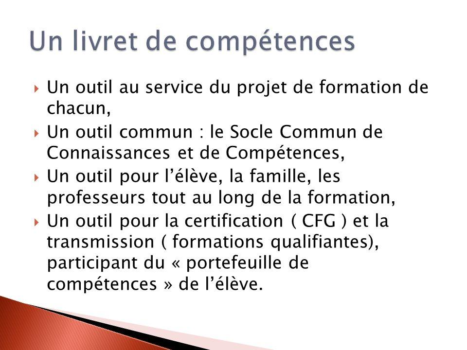 Un outil au service du projet de formation de chacun, Un outil commun : le Socle Commun de Connaissances et de Compétences, Un outil pour lélève, la f