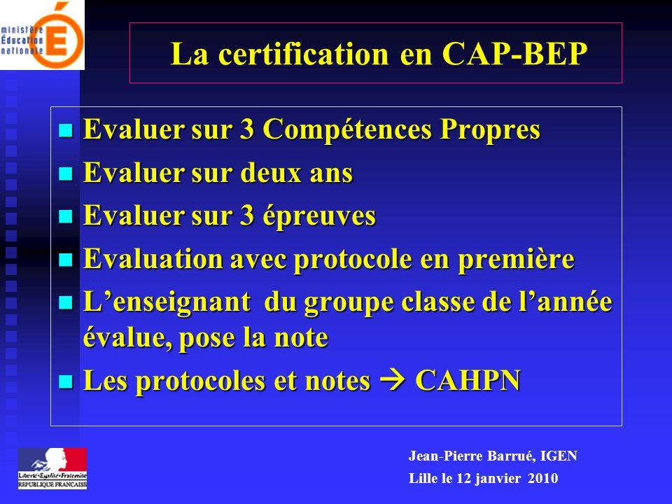 La certification en CAP-BEP Evaluer sur 3 Compétences Propres Evaluer sur 3 Compétences Propres Evaluer sur deux ans Evaluer sur deux ans Evaluer sur