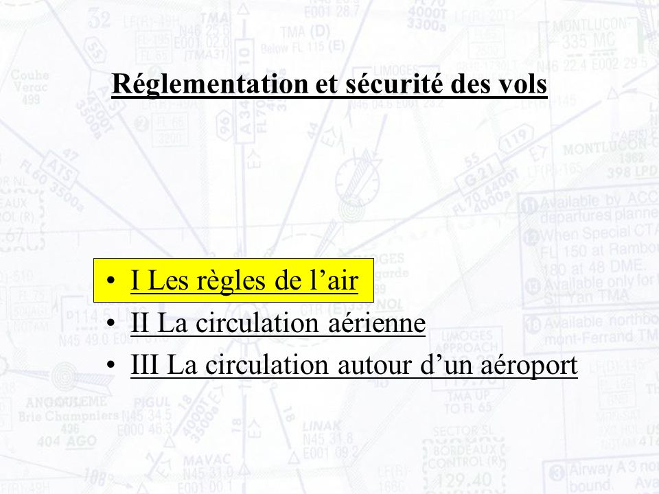 Pour le départ et larrivée en régime IFR le pilote doit suivre des fiches de procédures éditées pour chaque terrain et régulièrement mises à jour.