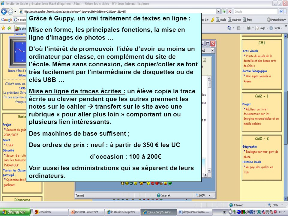 Grâce à Guppy, un vrai traitement de textes en ligne : Mise en forme, les principales fonctions, la mise en ligne dimages de photos … Doù lintérêt de