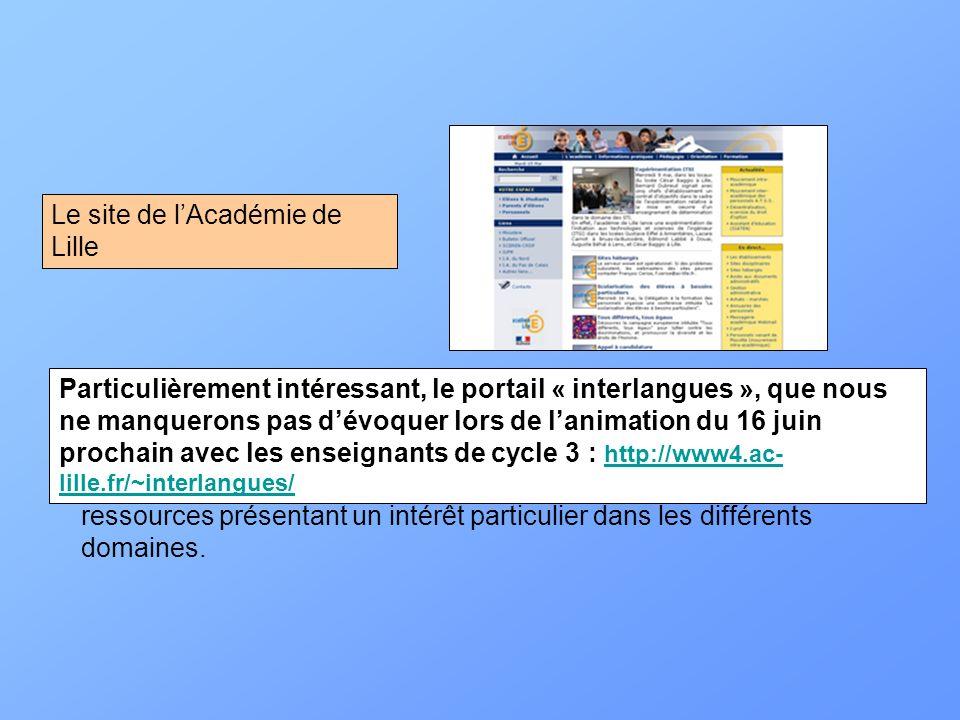 http://www.ac-lille.fr/http://www.ac-lille.fr/ : Lactualité de lAcadémie de Lille. http://www2.ac-lille.fr/Defaultdisciplines.htmhttp://www2.ac-lille.
