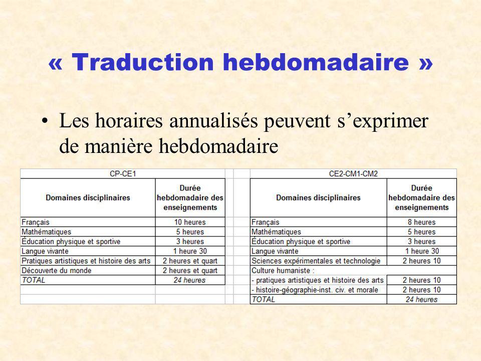 « Traduction hebdomadaire » Les horaires annualisés peuvent sexprimer de manière hebdomadaire