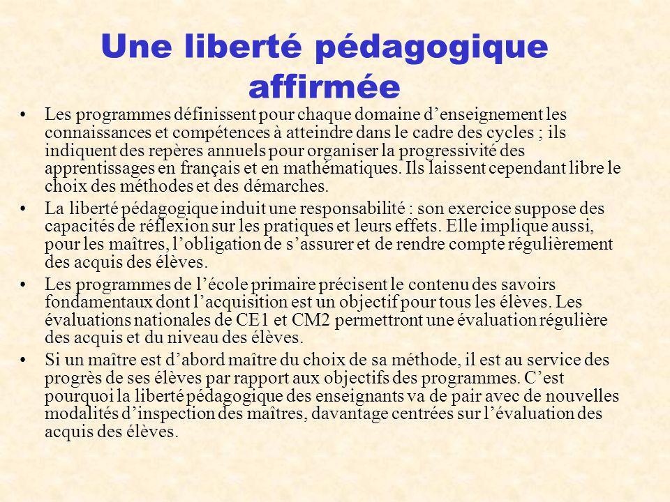 Une liberté pédagogique affirmée Les programmes définissent pour chaque domaine denseignement les connaissances et compétences à atteindre dans le cad